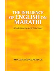 The Influence Of English On Marathi - A Sociolinguistic And Stylistic Study