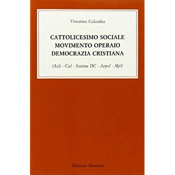 Cattolicesimo Sociale, Movimento Operaio, Democrazia Cristiana