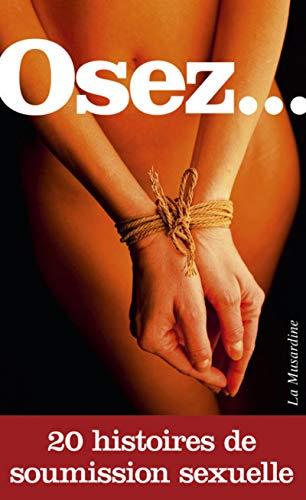 Osez 20 histoires de soumission sexuelle par Collectif