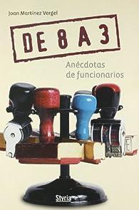 Anecdotas De Funcionarios par  Joan Martinez Vergel
