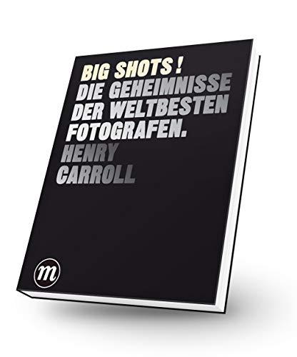 BIG SHOTS!: Die Geheimnisse der weltbesten Fotografen - Beginner Books Of Book Big