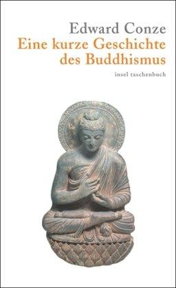 Eine kurze Geschichte des Buddhismus (insel taschenbuch)