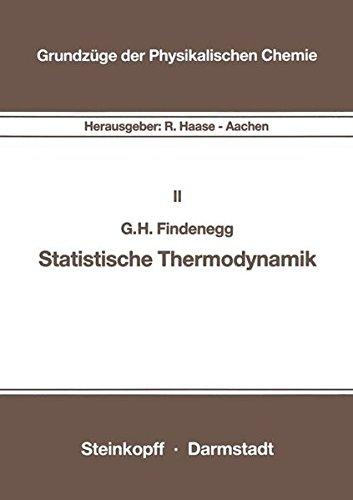 Statistische Thermodynamik (Grundzüge der Physikalischen Chemie in Einzeldarstellungen, Band 2)