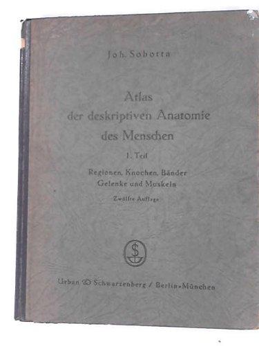 Atlas Der Deskriptiven Anatomie Des Menschen Teil 1