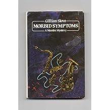 Morbid Symptoms: A Murder Mystery by Gillian Slovo (1985-10-03)