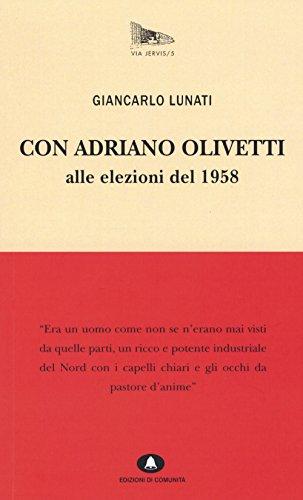Con Adriano Olivetti alle elezioni del 1958 (Via Jervis) por Giancarlo Lunati