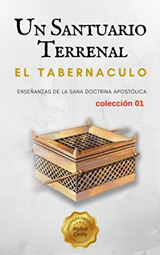 El Tabernáculo: Un Santuario Terrenal (Estudiando el Tabernáculo nº 1) por Héctor Alves