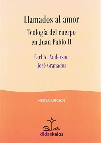Llamados al Amor: Teología del cuerpo en Juan Pablo II (Didaskalos, Band 38) (Del Cuerpo Teologia)