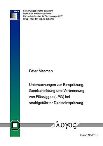 Untersuchungen zur Einspritzung, Gemischbildung und Verbrennung von Flüssiggas (LPG) bei strahlgeführter Direkteinspritzung par Peter Mesman