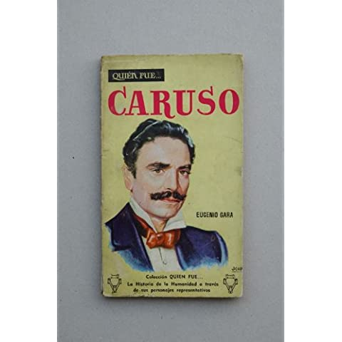 Gara, Eugenio - Caruso / Eugenio Gara ; [Traducción De Concepción Valero] ; [Portada De J. Coll]