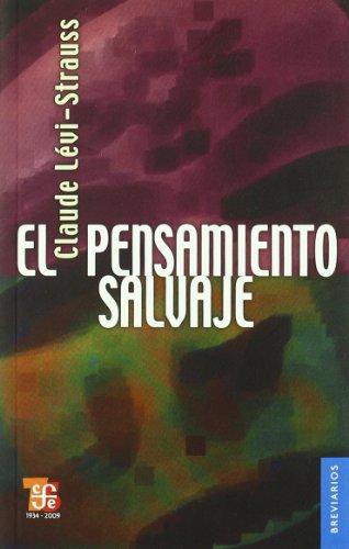 El pensamiento salvaje (Colec. Breviarios) por Claude Levi-Strauss