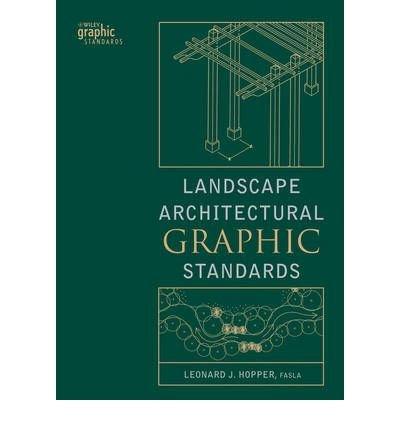 Landscape Architectural Graphic Standards (Student) [ LANDSCAPE ARCHITECTURAL GRAPHIC STANDARDS (STUDENT) ] By Leonard J Hopper ( Author ) ( Hardcover ) Oct-2006