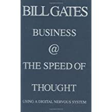Business @ the Speed of Thought: Succeeding in the Digital Economy: Using a Digital Nervous System