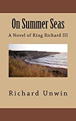 On Summer Seas: The Return of Edward IV (Laurence the Armourer Book 1)