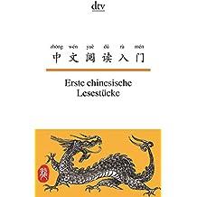Erste chinesische Lesestücke (dtv zweisprachig)