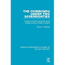 The Ovimbundu Under Two Sovereignties: A Study of Social Control and Social Change Among a People of Angola: Volume 22
