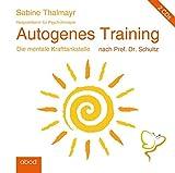 Autogenes Training nach Prof. Dr. Schultz: Die mentale Krafttankstelle