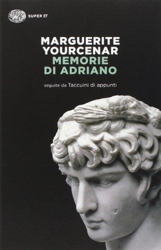 Memorie di Adriano. Seguite dai taccuini di appunti (Super ET) por Marguerite Yourcenar