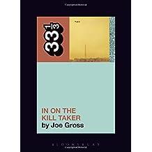 Fugazi's In on the Kill Taker (33 1/3)
