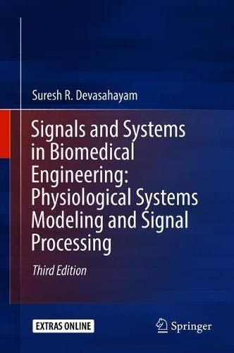 Signals and Systems in Biomedical Engineering: Physiological Systems Modeling and Signal Processing por Suresh R. Devasahayam