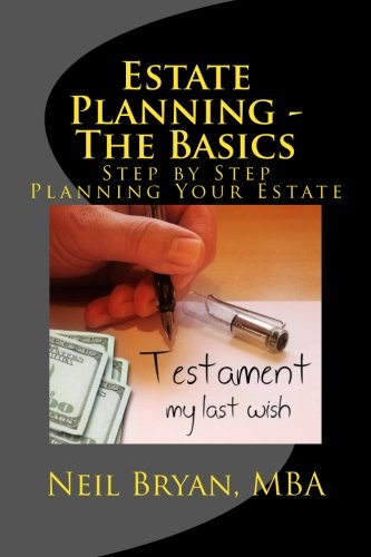 Estate Planning - The Basics: Step by Step Planning Your Estate: Volume 5 (Money Action Plan)