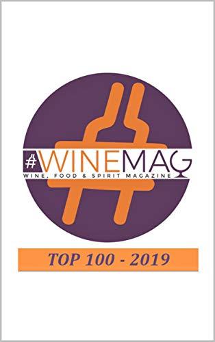 Top 100 migliori vini italiani WineMag.it: Convenzionali, naturali, biologici, biodinamici e senza solfiti: la classifica senza bandiera né razza (WineMag Editore Vol. 1) (Italian Edition)