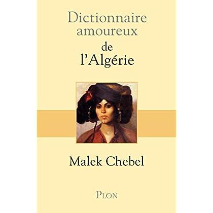 Dictionnaire amoureux de l'Algérie (DICT AMOUREUX)
