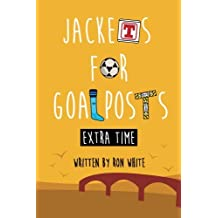 Jackets for Goalposts Extra Time: Volume 2