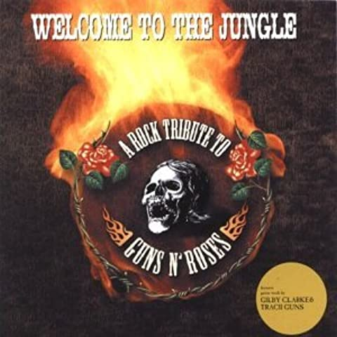 Welcome To The Jungle - A Rock Tribute To Guns N Roses by Various Artists (2002-09-02)