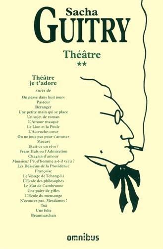 Théâtre : Tome 2 : Théâtre, je t'adore