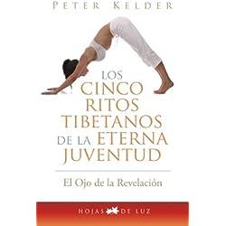 Cinco ritos tibetanos de la eterna juventud (El Ojo De La Revelación), Peter Kelder