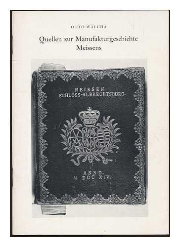 Quellen zur Manufakturgeschichte Meissens : erstes Gastebuch der Porzellanmanufaktur Meissen, 1714