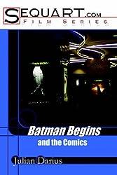 Batman Begins and the Comics by Julian Darius (2005-09-20)