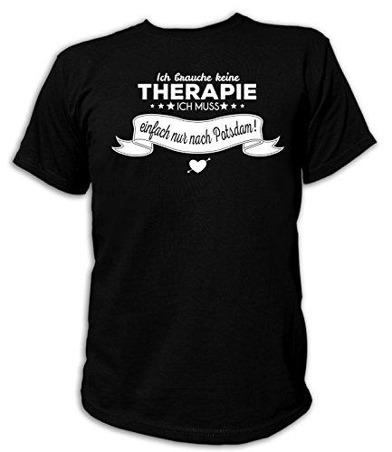 Artdiktat Herren T-Shirt Ich brauche keine Therapie - Ich muss einfach nur nach Potsdam Schwarz