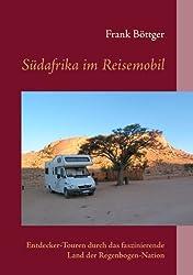 Südafrika im Reisemobil: Entdecker-Touren durch das faszinierende Land der Regenbogen-Nation