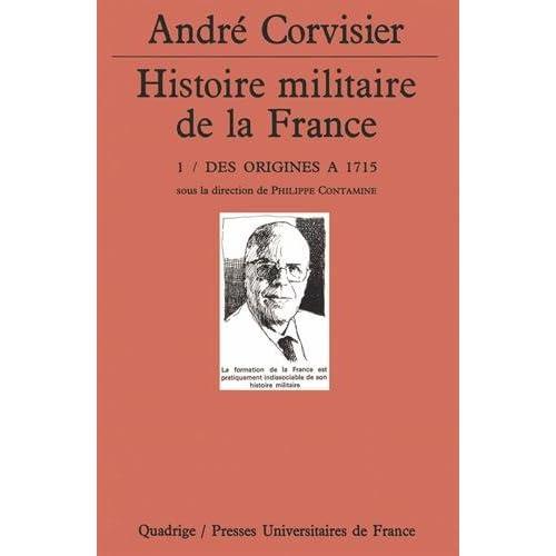 Histoire militaire de la France, tome 1 : Des origines à 1715
