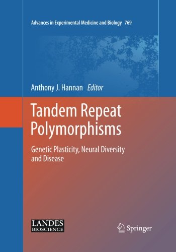 Tandem Repeat Polymorphisms: Genetic Plasticity, Neural Diversity and Disease (Advances in Experimental Medicine and Biology, Band 769)
