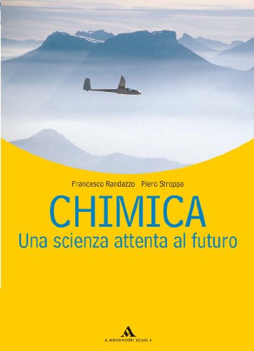 Chimica. Una scienza attenta al futuro. Per le Scuole superiori. Con espansione online