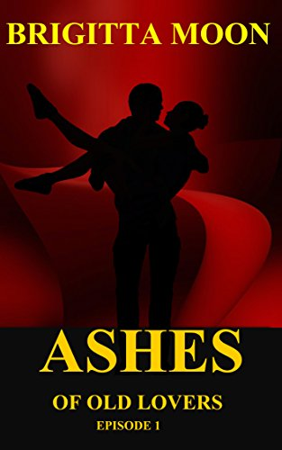 ebook: Ashes of Old Lovers: Episode 1 (B01GF74570)