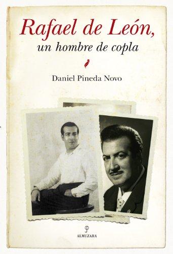 Rafael de León, un hombre de copla por Daniel Pineda Novo