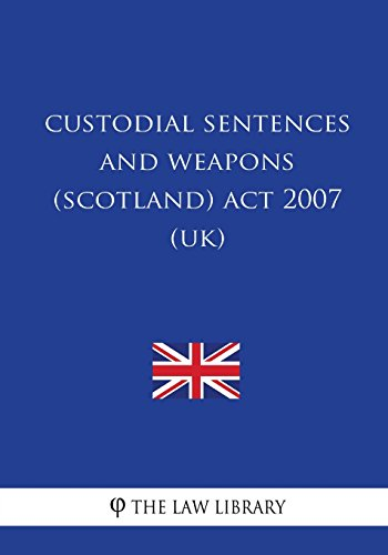 Custodial Sentences and Weapons (Scotland) Act 2007 (UK)