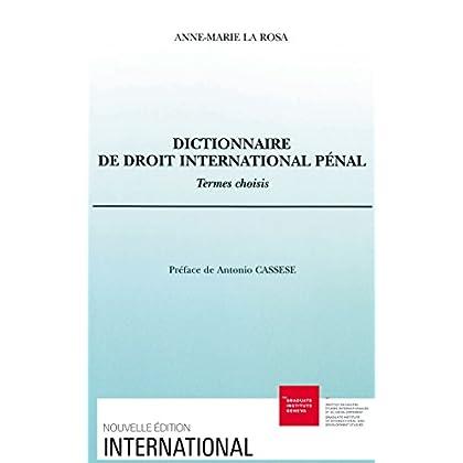 Dictionnaire de droit international pénal: Termes choisis