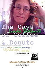 The DAYS of COFFEE & DONUTS: Non Toxic Soapbox Satire: Who or What is De-Kindling Life? (Nonfiction) (English Edition)