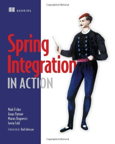 Spring Integration in Action by Mark Fisher, Jonas Partner, Marius Bogoevici, Iwein Fuld (2012) Paperback