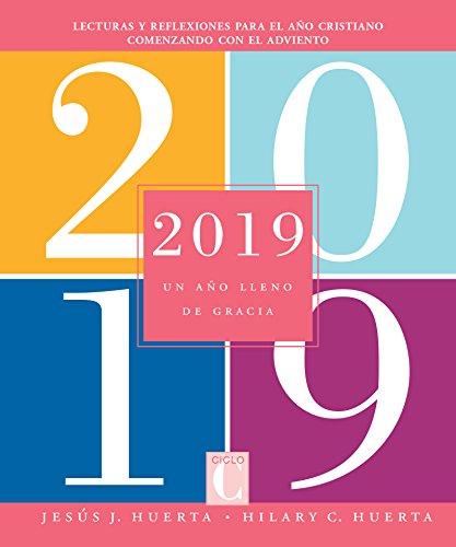 2019: Un año lleno de gracia por Hilary Huerta