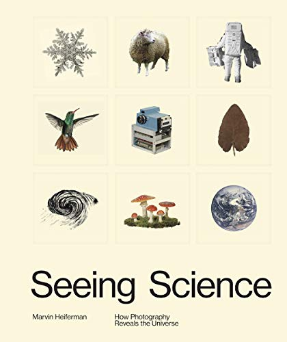 Seeing Science: How Photography Reveals the Universe
