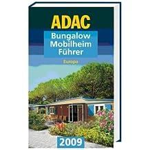 ADAC Bungalow-Mobilheim-Führer 2009