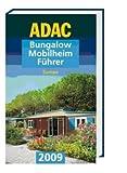 ADAC Bungalow-Mobilheim-Führer 2009 (ADAC Campingführer)