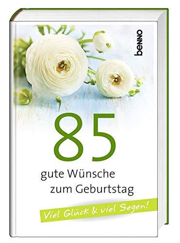 85 gute Wünsche zum Geburtstag: Viel Glück & viel Segen