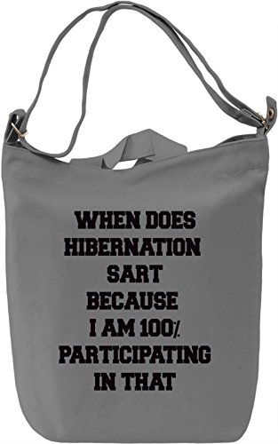 when-does-hibernation-start-slogan-canvas-day-bag-100-premium-cotton-canvas-dtg-printing-unique-hand